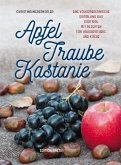 Apfel, Traube, Kastanie