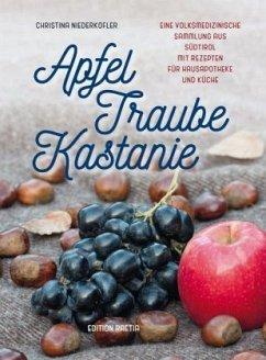Apfel, Traube, Kastanie - Niederkofler, Christina