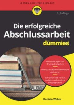 Die erfolgreiche Abschlussarbeit für Dummies - Weber, Daniela