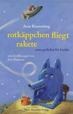 Rotkäppchen fliegt Rakete - Rautenberg, Arne