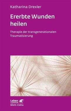 Ererbte Wunden heilen (eBook, ePUB) - Drexler, Katharina