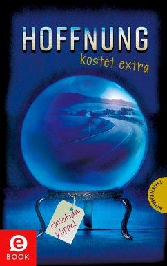 Hoffnung kostet extra (eBook, ePUB) - Klippel, Christian