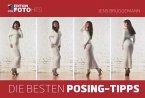 Die besten Posing-Tipps (eBook, ePUB)