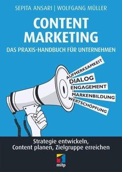 Content Marketing. Das Praxis-Handbuch für Unternehmen (eBook, PDF) - Ansari, Sepita