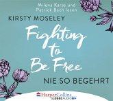 Nie so begehrt / Fighting to be free Bd.2 (6 Audio-CDs)