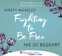 Nie so begehrt / Fighting to be free Bd.2 (6 Audio-CDs) - Moseley, Kirsty