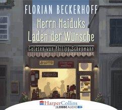 Herrn Haiduks Laden der Wünsche, 6 Audio-CDs - Beckerhoff, Florian