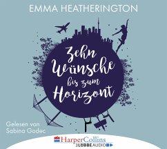 Zehn Wünsche bis zum Horizont, 6 Audio-CDs - Heatherington, Emma