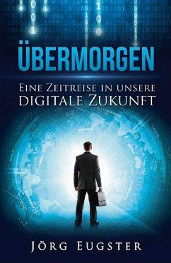 Übermorgen (eBook, ePUB) - Eugster, Jörg