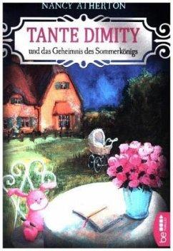Tante Dimity und das Geheimnis des Sommerkönigs / Tante Dimity Bd.20 - Atherton, Nancy