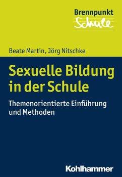 Sexuelle Bildung in der Schule (eBook, PDF) - Nitschke, Jörg; Martin, Beate