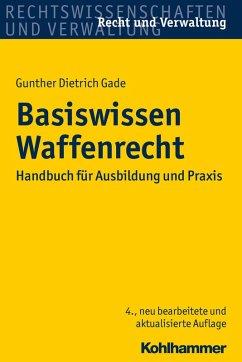 Basiswissen Waffenrecht (eBook, PDF) - Gade, Gunther Dietrich