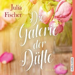 Die Galerie der Düfte (MP3-Download) - Fischer, Julia