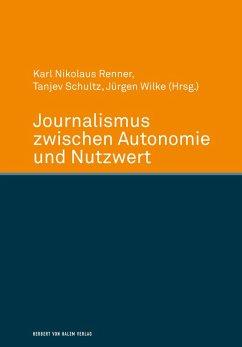 Journalismus zwischen Autonomie und Nutzwert (e...