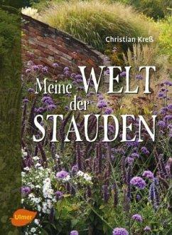 Meine Welt der Stauden - Kreß, Christian