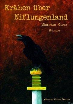 Krähen über Niflungenland - Kunz, Gunnar