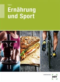 Ernährung und Sport - Eggert, Sebastian