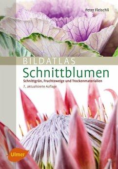 Bildatlas Schnittblumen - Fleischli, Peter