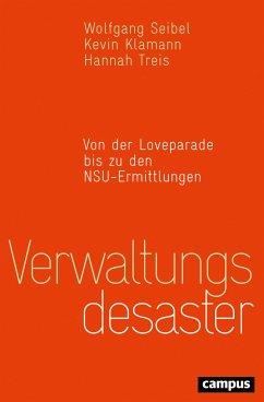 Verwaltungsdesaster - Seibel, Wolfgang; Klamann, Kevin; Treis, Hannah