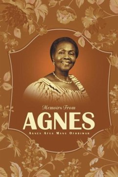 Memoirs From Agnes Agnes Afua Manu Oforiwah Author