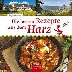 Die besten Rezepte aus dem Harz - Röhner, Regina