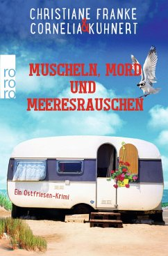 Muscheln, Mord und Meeresrauschen / Ostfriesen-Krimi Bd.5 - Franke, Christiane; Kuhnert, Cornelia