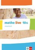 mathe live. Arbeitsheft mit Lösungsheft 10 G-Kurs. Ausgabe N, W und S ab 2014