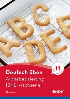 Deutsch üben. Alphabetisierung für Erwachsene. ...
