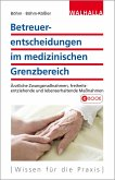 Betreuerentscheidungen im medizinischen Grenzbereich (eBook, ePUB)