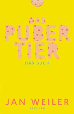 Das Pubertier. Das Buch / Pubertier Bd.1+2 - Weiler, Jan