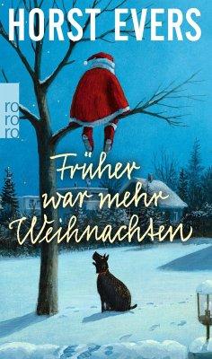Früher war mehr Weihnachten - Evers, Horst
