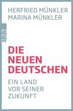 Die neuen Deutschen - Münkler, Herfried; Münkler, Marina