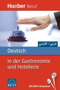Deutsch in der Gastronomie und Hotellerie. Arabisch, Farsi. Buch mit MP3-Download - Albrecht, Urte; Kostka von Liebinsfeld, Gerhard