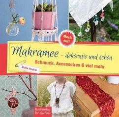 Makramee - dekorativ und schön - Becker, Heike