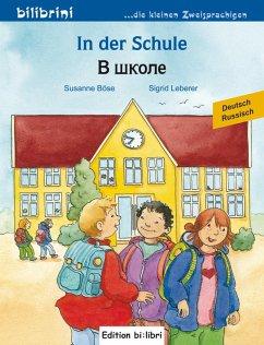 In der Schule. Kinderbuch Deutsch-Russisch - Böse, Susanne; Leberer, Sigrid