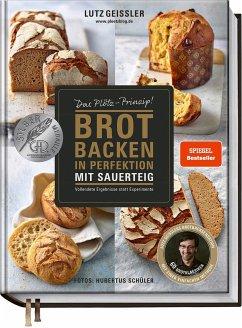 Brot backen in Perfektion mit Sauerteig - Geißler, Lutz