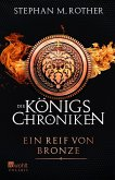 Ein Reif von Bronze / Die Königs-Chroniken Bd.2
