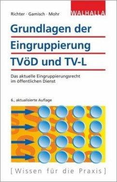 Grundlagen der Eingruppierung TVöD und TV-L - Richter, Achim; Gamisch, Annett; Mohr, Thomas