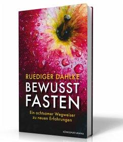 Bewusst fasten - Dahlke, Ruediger
