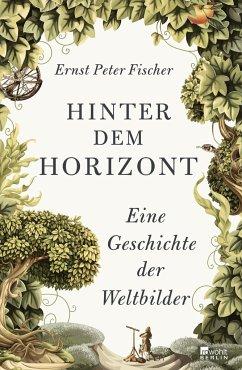 Hinter dem Horizont - Fischer, Ernst Peter