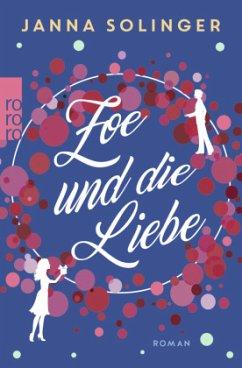 Zoe und die Liebe - Solinger, Janna