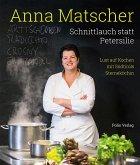 Anna Matscher - Schnittlauch statt Petersilie