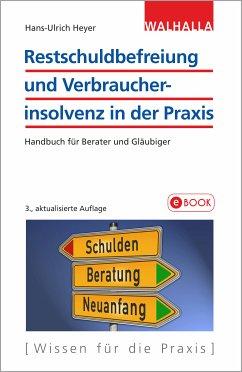 Restschuldbefreiung und Verbraucherinsolvenz in der Praxis (eBook, ePUB) - Heyer, Hans-Ulrich