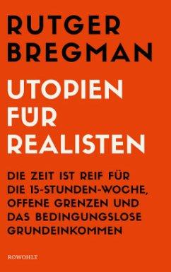 Utopien für Realisten - Bregman, Rutger