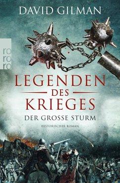 Der große Sturm / Legenden des Krieges Bd.4 - Gilman, David