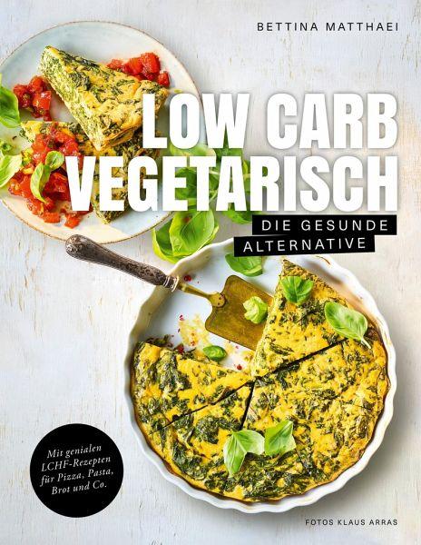 Low Carb Vegetarisch - Matthaei, Bettina