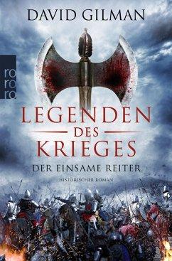 Der einsame Reiter / Legenden des Krieges Bd.3 - Gilman, David
