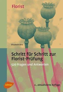 Schritt für Schritt zur Florist-Prüfung - Birk, Elisabeth