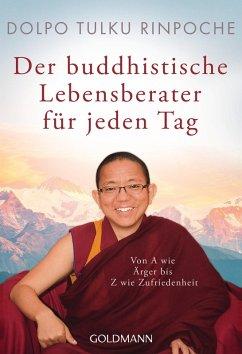 Der buddhistische Lebensberater für jeden Tag (eBook, ePUB) - Rinpoche, Dolpo Tulku