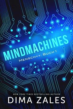 Mindmachines (Mensch++: Buch 1) (eBook, ePUB) - Dima, Zales; Zaires, Anna